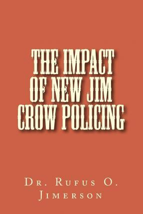 The Impact of New Jim Crow Policing