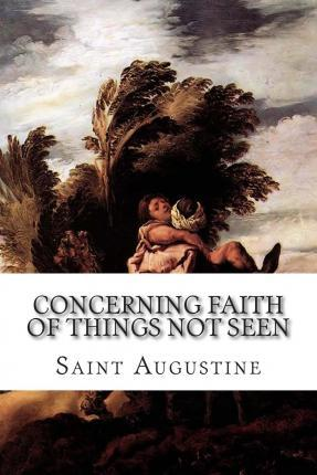 Concerning Faith of Things Not Seen