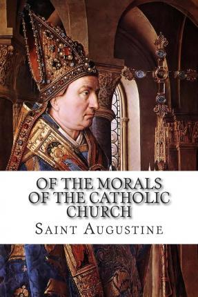 Of the Morals of the Catholic Church