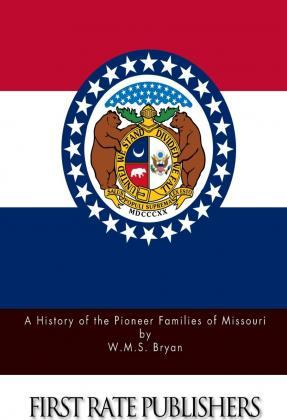 A History of the Pioneer Families of Missouri