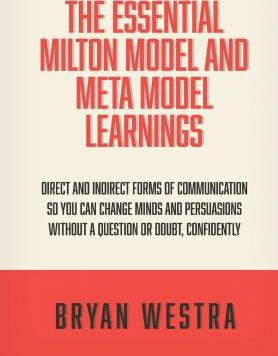 The Essential Milton Model and Meta Model Learnings