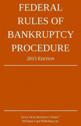 Federal Rules of Bankruptcy Procedure; 2015 Edition