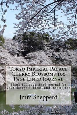 Tokyo Imperial Palace Cherry Blossoms 100 Page Lined Journal