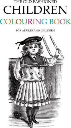 The Old Fashioned Children Colouring Book