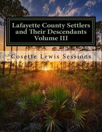 Lafayette County Settlers and Their Descendants, Volume III
