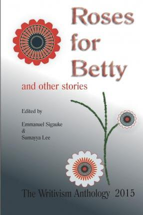 Roses for Betty and Other Stories