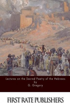 Lectures on the Sacred Poetry of the Hebrews