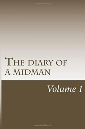 The Diary of a Midman Volume 1