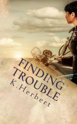 Finding Trouble