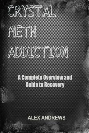 Crystal Meth Addiction