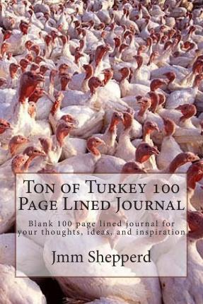 Ton of Turkey 100 Page Lined Journal