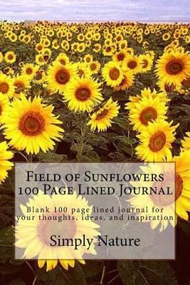 Field of Sunflowers 100 Page Lined Journal