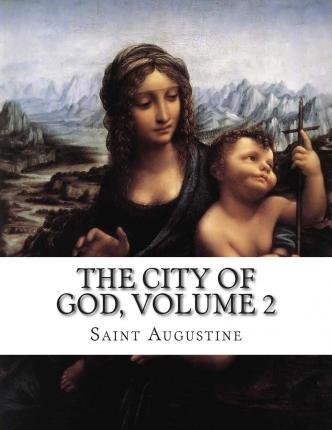 The City of God, Volume 2