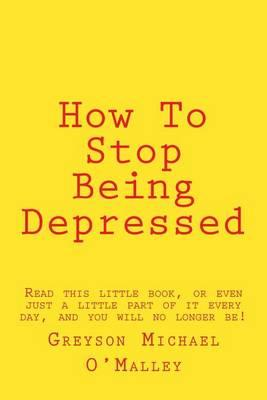 How to Stop Being Depressed