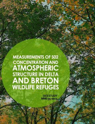 Measurements of So2 Concentration and Atmospheric Structure in Delta and Breton Wildlife Refuges