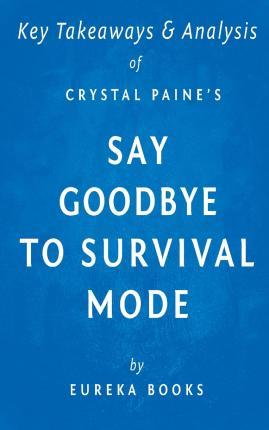 Key Takeaways & Analysis of Crystal Paine's Say Goodbye to Survival Mode