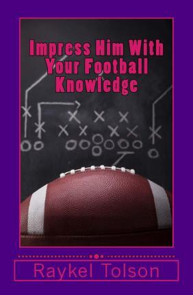 Impress Him with Your Football Knowledge