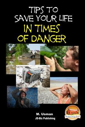 Tips to Save Your Life in Times of Danger