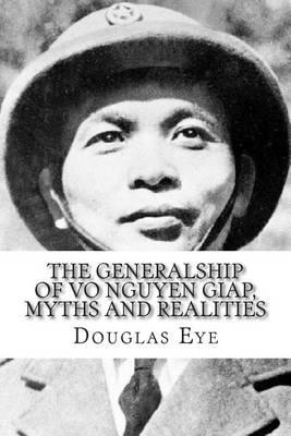 The Generalship of Vo Nguyen Giap, Myths and Realities