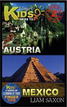A Smart Kids Guide to Austria and Mexico