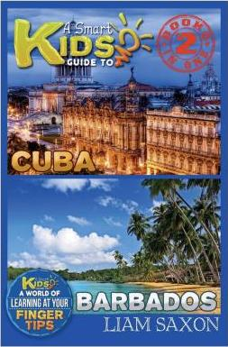 A Smart Kids Guide to Cuba and Barbados