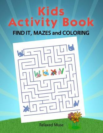 Kids Activity Book - Find It, Mazes and Coloring