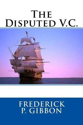 The Disputed V.C.