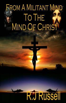 From a Militant Mind to the Mind of Christ