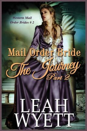 Mail Order Bride - The Journey Book 2