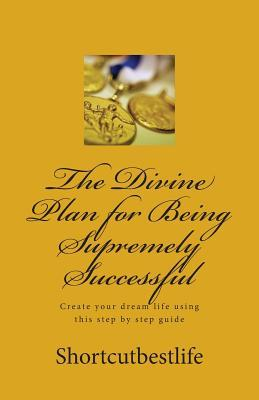 The Divine Plan for Being Supremely Successful