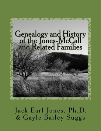 Genealogy and History of the Jones-McCall and Related Families