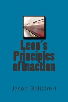 Leon's Principles of Inaction