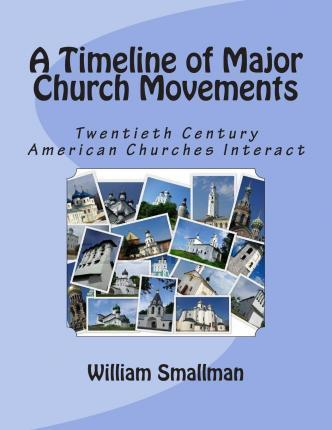 Timeline of Major Church Movements
