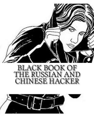Black Book of the Russian and Chinese Hacker