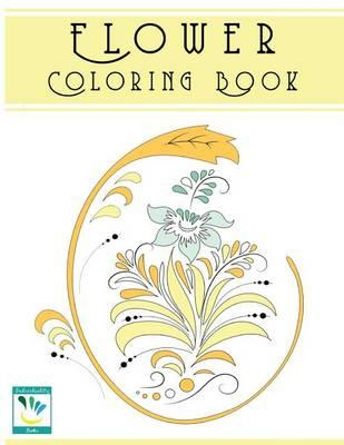 Flower Colouring Book for Adults : Lara Lane : 9781514280447