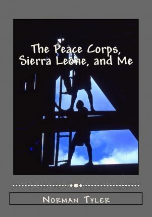 The Peace Corps, Sierra Leone, and Me