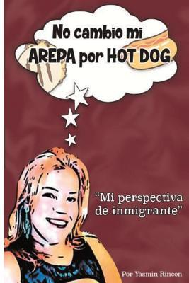 No Cambio mi Arepa por Hot Dog