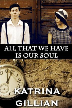 All That We Have Is Our Soul