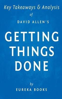 Key Takeaways & Analysis of David Allen's Getting Things Done