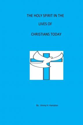 The Holy Spirit in the Lives of Christians Today