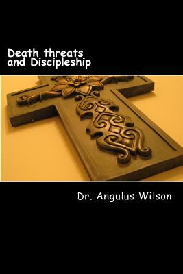Death Threats and Discipleship