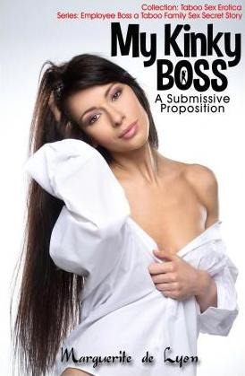 My Kinky Boss - A Submissive Proposition