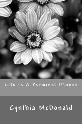 Life Is a Terminal Illness