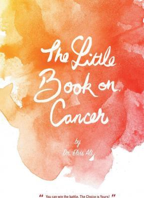 The Little Book on Cancer by Dr. Elvis Ali