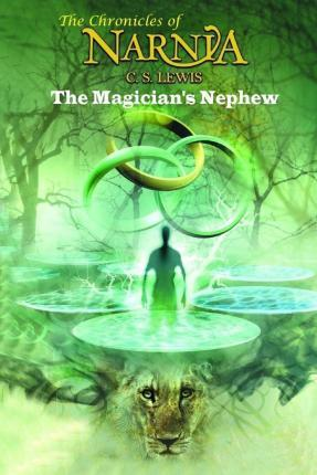 The Magician's Nephew (the Chronicles of Narnia) - C. S. Lewis
