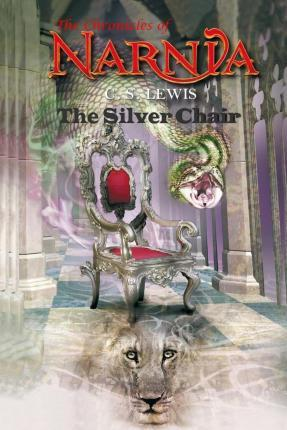 The Silver Chair (the Chronicles of Narnia) - C. S. Lewis