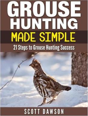 Grouse Hunting Made Simple