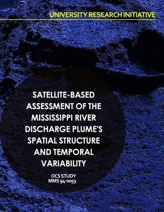 Satellite-Based Assessment of the Mississippi River Discharge Plume's Spatial Structure and Temporal Variability
