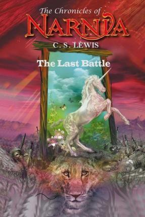 The Last Battle (the Chronicles of Narnia) - C. S. Lewis