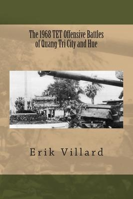 The 1968 Tet Offensive Battles of Quang Tri City and Hue